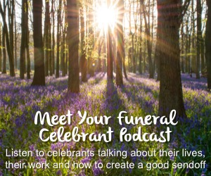 Meet your Funeral Celebrant Podcast
